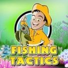 Play Fishing Tactics